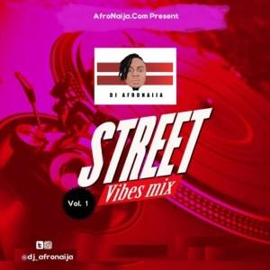 Dj AfroNaija - Street Vibes Mix Vol. 1